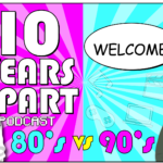 Welcome to the 10 Years Apart Podcast