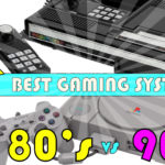 What Decade had the Better Gaming System? 80's vs 90's – Battle of the Decade