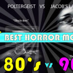 What Decade had the Best Horror Movie? 80's vs 90's – Battle of the Decade